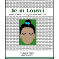 Haitian Creole and English Literacy Manual (Je m Louvri) by Fequiere Vilsaint