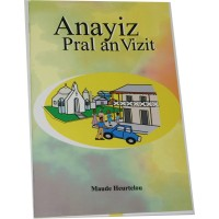 Anayiz Pral Anvizit (Anayiz Visits a Friend) in Haitian-Creole by Maude Heurtelou