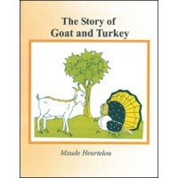 The Goat and Turkey (Istwa Konp� Kabrit ak Konp� Kodenn) in English by Maude Heurtelou