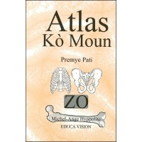 Atlas of our Body: The Bones / Atlas Ko Moun: Zo in English, Haitian-Creole, Spanish & French
