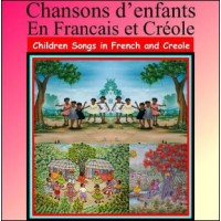 Children's Songs / Chansons d'enfants En Francais in Haitian-Creole & French Music CD