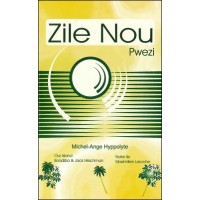 Zile Nou - Poetry Collection about Haiti in English, Haitian-Creole & French