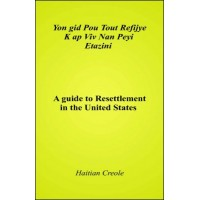 A Guide to Resettlement in The United States in Haitian-Creole