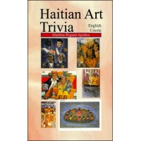 Haitian Art Trivia in Haitian-Creole & English by Marlene Apollon