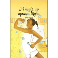 Anayiz Learns about Hygiene in Haitian-Creole by Maude Heurtelou