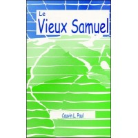 Le Vieux Samuel in French by C. Paul, Ph.D
