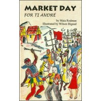 Market Day for Ti Andre by Maia Rodman in English only