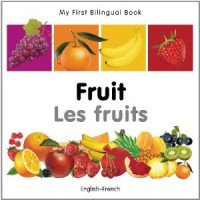 My First Bilingual Book of Fruit in French & English