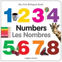 My First Bilingual Book of Numbers in French & English