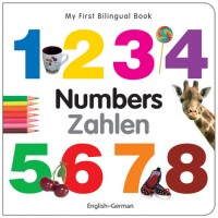 My First Bilingual Book of Numbers in German & English