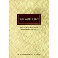 O si Manu a Alii: A Text for the Advanced Study of Samoan Language and Culture