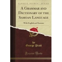 A Grammar and Dictionary of the Samoan Language in English and Samoan