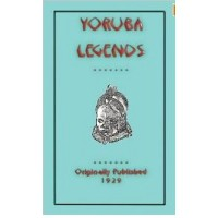 Yoruba Legends (Myths, Legend and Folk Tales from Around the World)