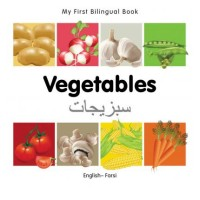 My First Bilingual Book on Vegetables in Farsi and English