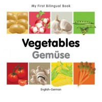 My First Bilingual Book on Vegetables in German and English