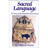Sacred Language - The Nature of Supernatural Discourse in Lakota
