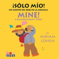 MINE! / Solo Mio! in Spanish & English board book