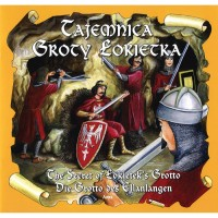 Legend of the The Secret of Lokietek's Grotto in Polish, German and English