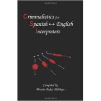 Criminalistics for Spanish-English Interpreters (Spanish Edition)
