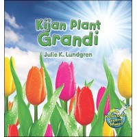 Kijan Plant Grandi/ How do Plants Grow (Bilingual English / Haitian Creole) by Julie K. Lundgren