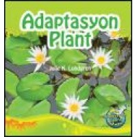 Adaptasyon Plant/ Plant Adaptations (Bilingual English / Haitian Creole) by Julie K. Lundgren