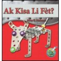 Ak Kisa Li Fèt? / What Is It Made Of? by Amy S. Hansen