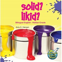 Solid Likid?/ Solid or Liquid by Amy S. Hansen in Haitian Creole