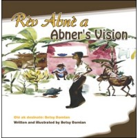 Rèv Abnè / Abner's Vision by Betsy Damian in Haitian-Creole