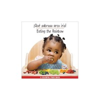 Eating The Rainbow in Spanish & English (board book)