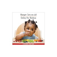 Eating The Rainbow in French & English (board book)