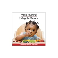 Eating The Rainbow in Haitian Creole & English (board book)