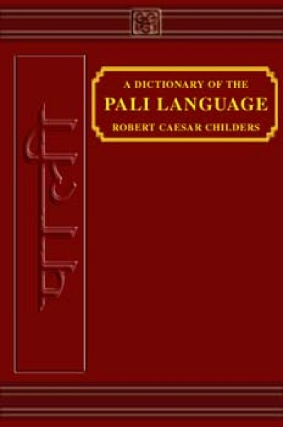 A Dictionary of the Pali Language by Childres R.C. (Hardcover)
