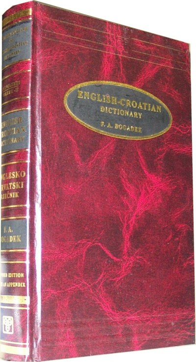 English-Croatian Dictionary by Bogadek F.A. (Hardcover) Volume 2