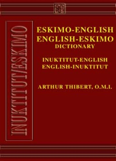Eskimo-English-Eskimo Dictionary by Thibert Arthur