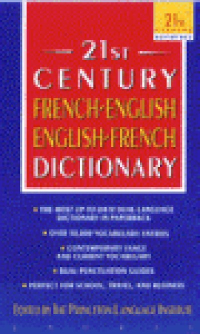 Random House - The 21st Century French to and from English Dictionary