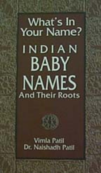 Indian Baby Names and their Roots by Vimla Patil