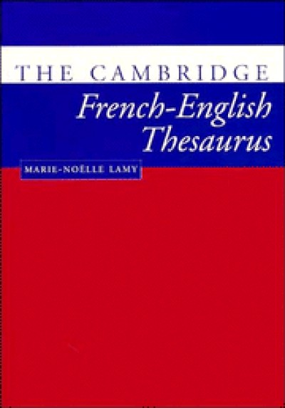 Cambridge French - French - English Thesaurus