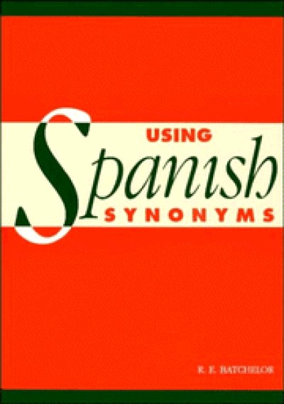 Cambridge Spanish - Using Spanish Synonyms