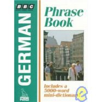 BBC German Phrase Book: Includes a 5000-word Mini-Dictionary! (Paperback)