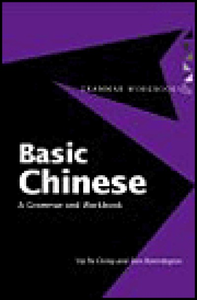 Routledge Chinese - Basic Chinese - A Grammar and Workbook