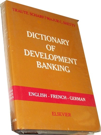Elsevier Dictionary of Development Banking