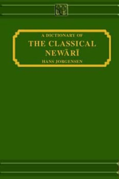 A Dictionary of Classical Newari by Jorgensen, H. (Hardcover)