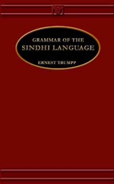 Grammar of the Sindhi Language by Ernest Trumpp (Hardcover)