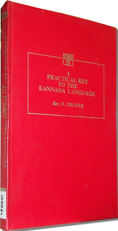 Kannada - Practical key to Kannada Language by Rev. F. Ziegler