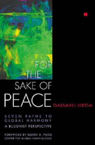 For the Sake of Peace - Daisaku Ikeda - in English (Soft Cover)
