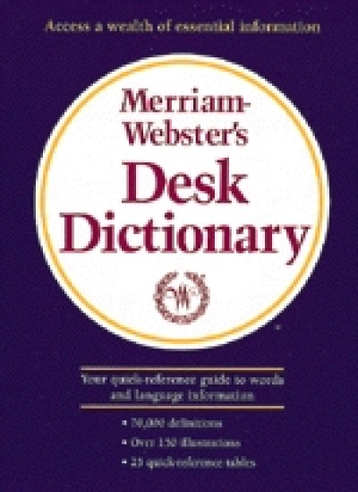 Merriam-Webster's - Desk Dictionary