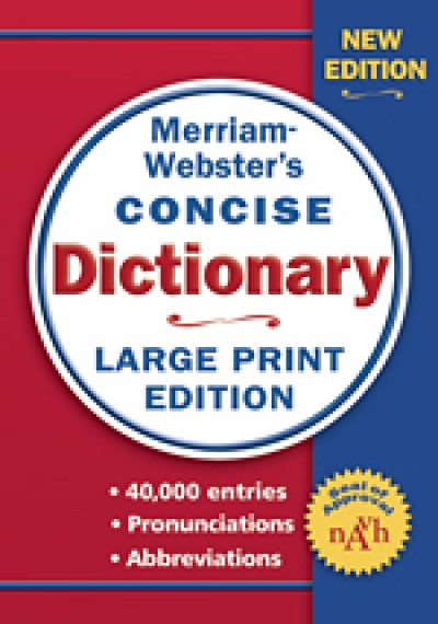 Merriam-Webster's - Concise Dictionary Large Print Ed.