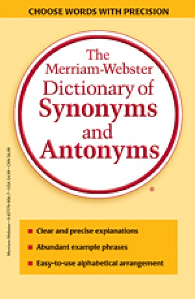 Merriam-Webster's - Dictionary of Synonyms and Antonyms
