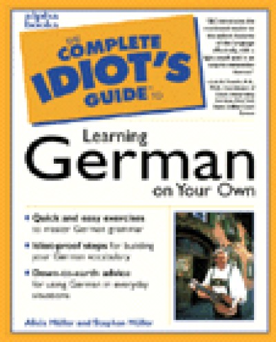 The Complete Idiot's Guide to Learning German On Your Own