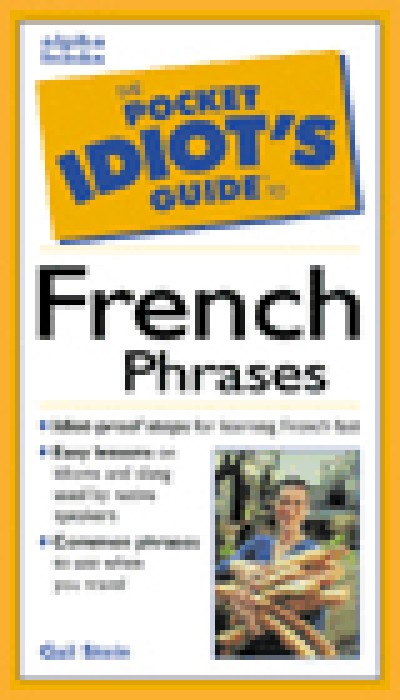 The Pocket Idiot's Guide to French Phrases